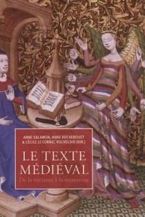 Le texte médiéval : de la variante à la recréation -