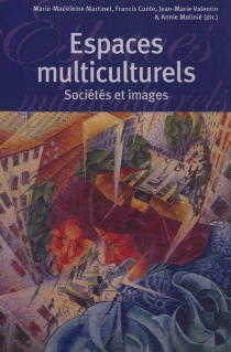 Espaces multiculturels : sociétés et images -
