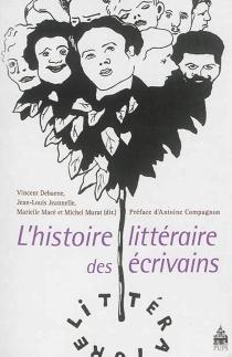 L'histoire littéraire des écrivains -