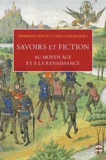 Savoirs et fiction au Moyen Age et à la Renaissance -