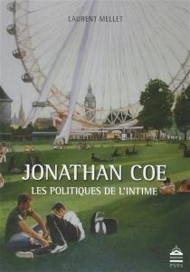 Jonathan Coe : les politiques de l'intime - LaurentMellet