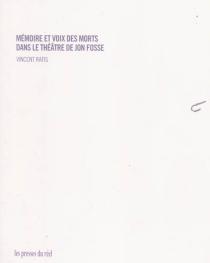 Mémoire et voix des morts dans le théâtre de Jon Fosse - VincentRafis