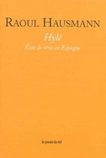 Hylé : état de rêve en Espagne - RaoulHausmann