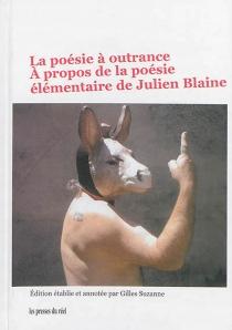 La poésie à outrance : à propos de la poésie élémentaire de Julien Blaine -