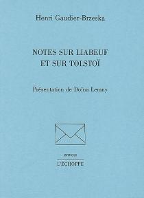 Notes sur Liabeuf et sur Tolstoï - HenriGaudier-Brzeska