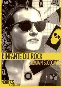 L'infante du rock - RomainSlocombe