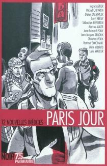 Paris jour : 12 nouvelles inédites -