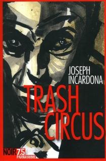 Trash circus - JosephIncardona