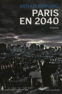 Paris en 2040 - ArthurBernard