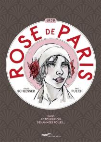 Rose de Paris, 1925 : dans le tourbillon des Années folles... - EricPuech