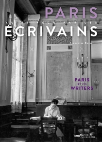 Paris by its writers| Paris vu et vécu par les écrivains - Françoise Besse