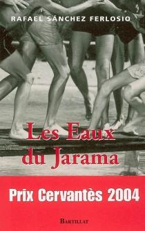 Les eaux du Jarama| Suivi de Caractère et destin : discours du Prix Cervantès 2004 -