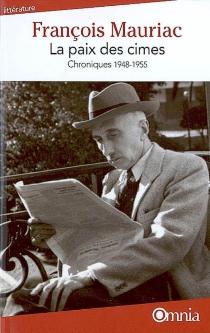 La paix des cimes : chroniques 1948-1955 - FrançoisMauriac