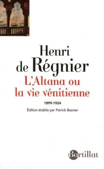 L'altana ou La vie vénitienne : 1899-1924 - Henri deRégnier