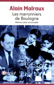 Les marronniers de Boulogne : Malraux, père introuvable - AlainMalraux