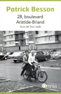 28, boulevard Aristide-Briand| Suivi de Tour Jade - PatrickBesson