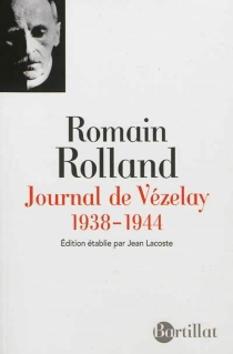 Journal de Vézelay : 1938-1944 - Romain Rolland