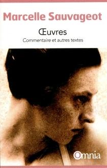 Oeuvres : Commentaire : et autres textes - MarcelleSauvageot