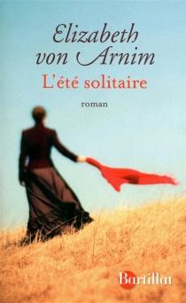 L'été solitaire - ElizabethVon Arnim