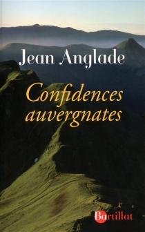 Confidences auvergnates - JeanAnglade