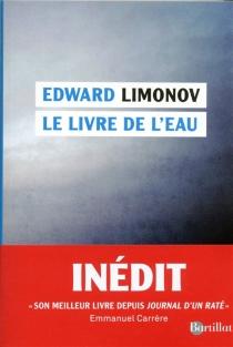 Le livre de l'eau - Edouard VeniaminovitchLimonov