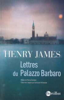 Lettres du palazzo Barbaro - Henry James