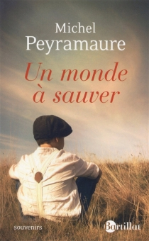 Un monde à sauver : souvenirs - MichelPeyramaure