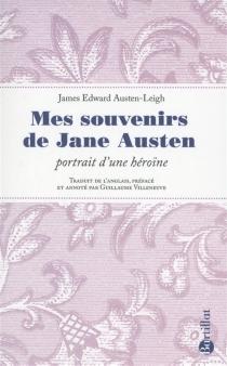 Mes souvenirs de Jane Austen : portrait d'une héroïne - James EdwardAusten-Leigh