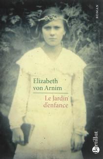 Le jardin d'enfance - ElizabethVon Arnim
