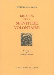 Discours de la servitude volontaire - Étienne deLa Boétie