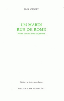 Un mardi rue de Rome : notes sur un livre en paroles - Jean Roudaut