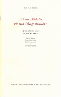 Ich lese Hölderlin, wie man Schläge einsteckt| Je lis Hölderlin comme on reçoit des coups - Jean-PaulMichel