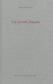 Une passion française - PierreBergounioux