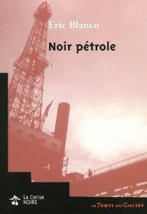 Noir pétrole - ÉricBlanco