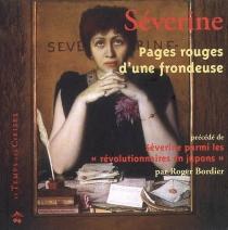 Pages rouges d'une frondeuse| Précédé de Séverine parmi les révolutionnaires en jupon - RogerBordier