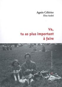 Va, tu as plus important à faire - AgnèsCélérier