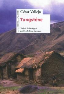 Tungstène - CésarVallejo