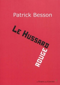 Le hussard rouge - Patrick Besson