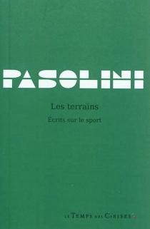 Les terrains : écrits sur le sport - Pier PaoloPasolini