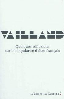 Quelques réflexions sur la singularité d'être français - RogerVailland