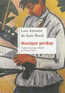 Musique perdue - Luiz Antonio de AssisBrasil