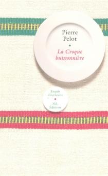La croque buissonnière - PierrePelot