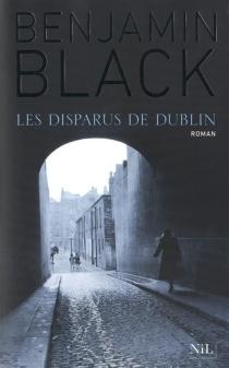 Les disparus de Dublin - BenjaminBlack