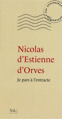 Je pars à l'entracte - Nicolas d'Estienne d'Orves