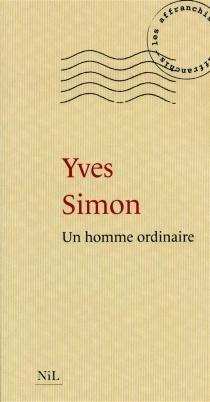 Un homme ordinaire - YvesSimon