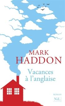 Vacances à l'anglaise - MarkHaddon