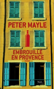 Embrouille en Provence - Peter Mayle