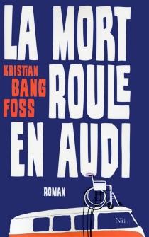 La mort roule en Audi - Kristian BangFoss