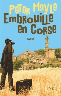 Embrouille en Corse - PeterMayle
