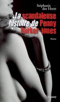 La scandaleuse histoire de Penny Parker-Jones - StéphanieDes Horts